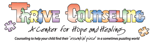 "Thrive Counseling | A Center for Hope and Healing | Counseling to help your child find their ""essential piece"" in a sometimes puzzling world"